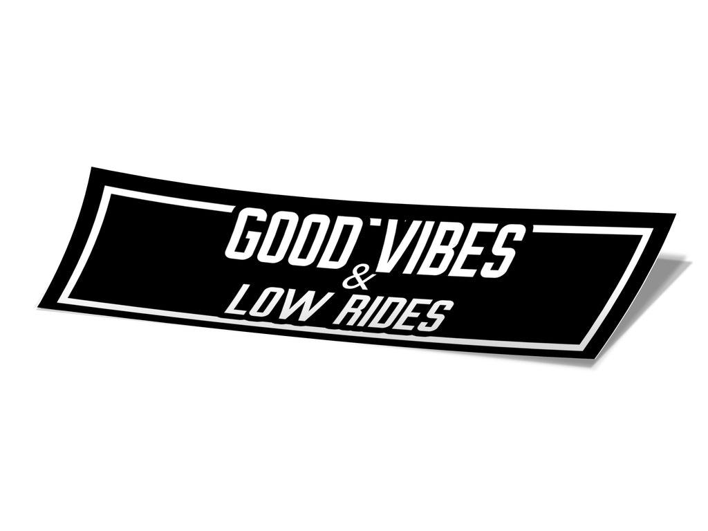 Good Vibes & Low Rides