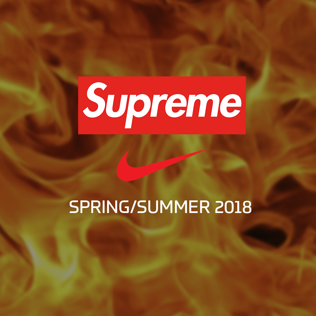 Supreme x Nike Dropping This SS18 Season (Leak)!