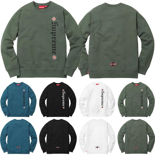 Supreme®/Independent® Fuck The Rest Crewneck Sweatshirt