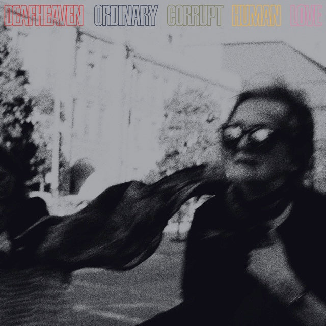 "DEAFHEAVEN ""Ordinary Corrupt Human Love"""