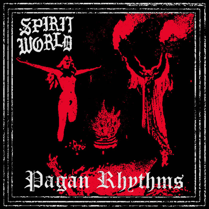 "SPIRITWORLD ""Pagan Rhythms"""