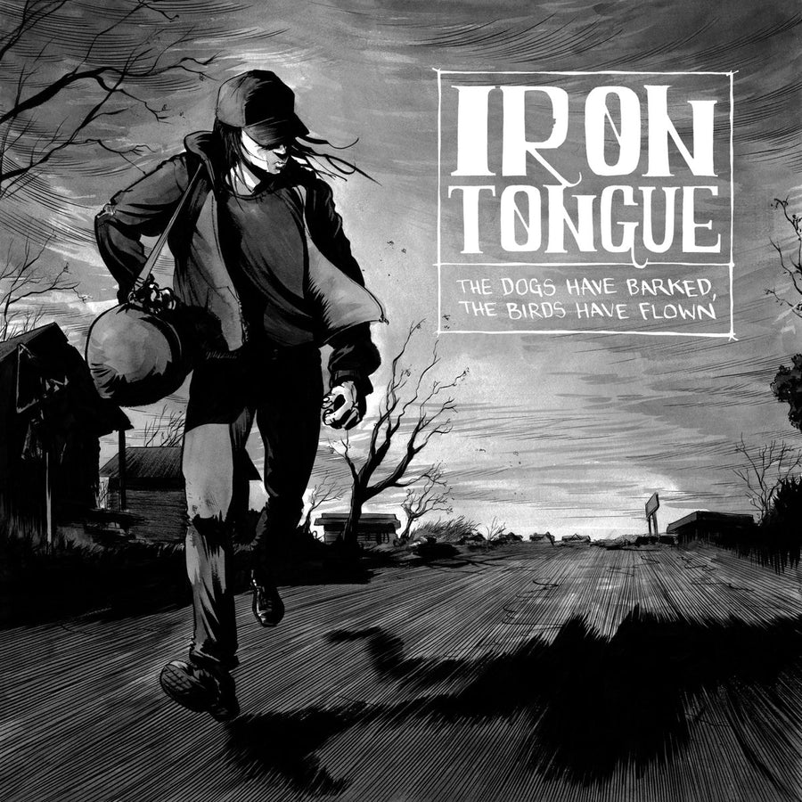 "IRON TONGUE ""The Dogs Have Barked The Birds Have Flown"""