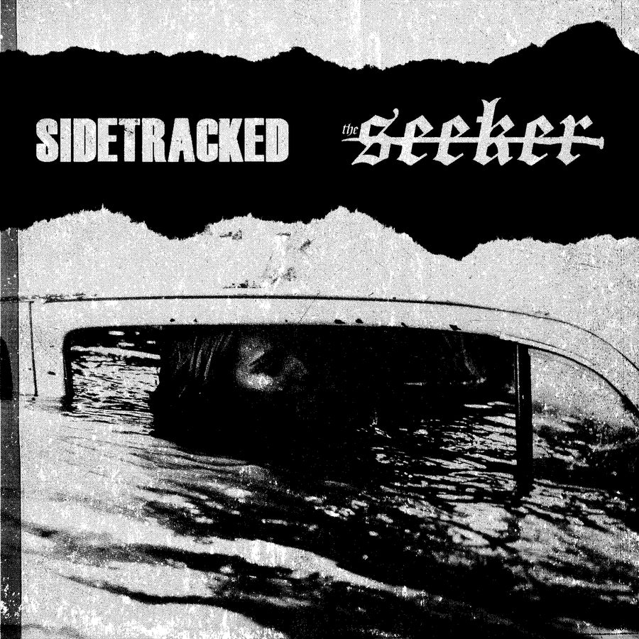 "SIDETRACKED / THE SEEKER ""Split"""