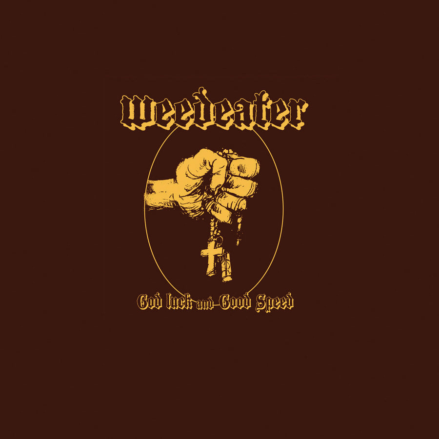 "WEEDEATER ""God Luck And Good Speed"""