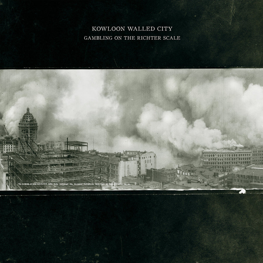 "KOWLOON WALLED CITY ""Gambling On The Richter Scale"""