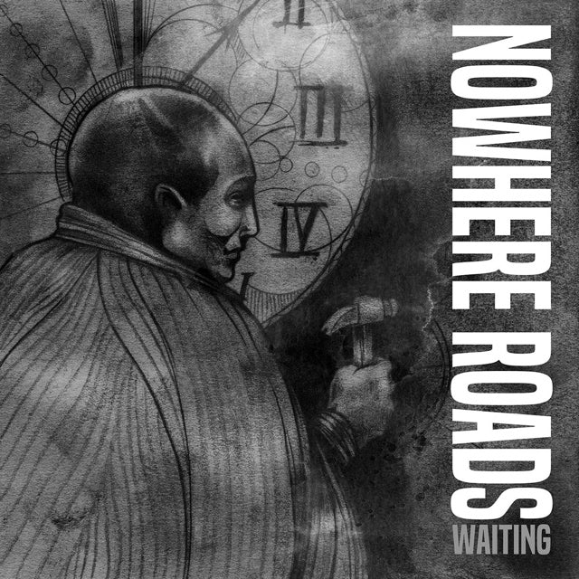 "NOWHERE ROADS ""Waiting"""