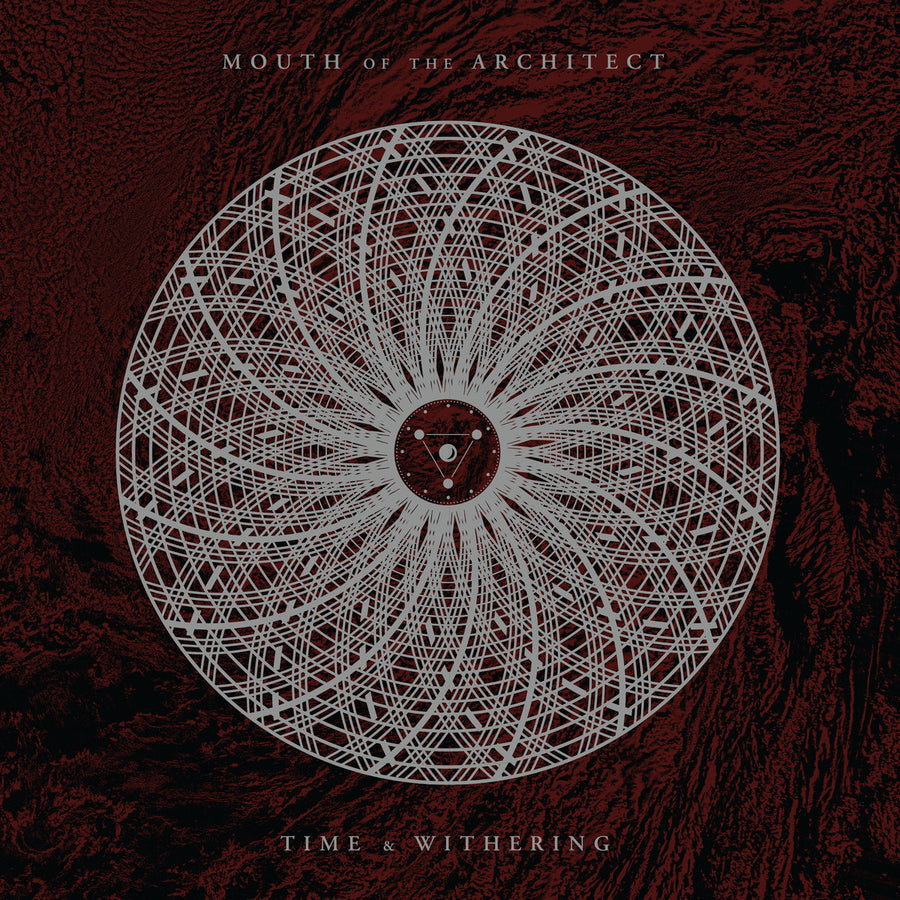"MOUTH OF THE ARCHITECT ""Time & Withering"""