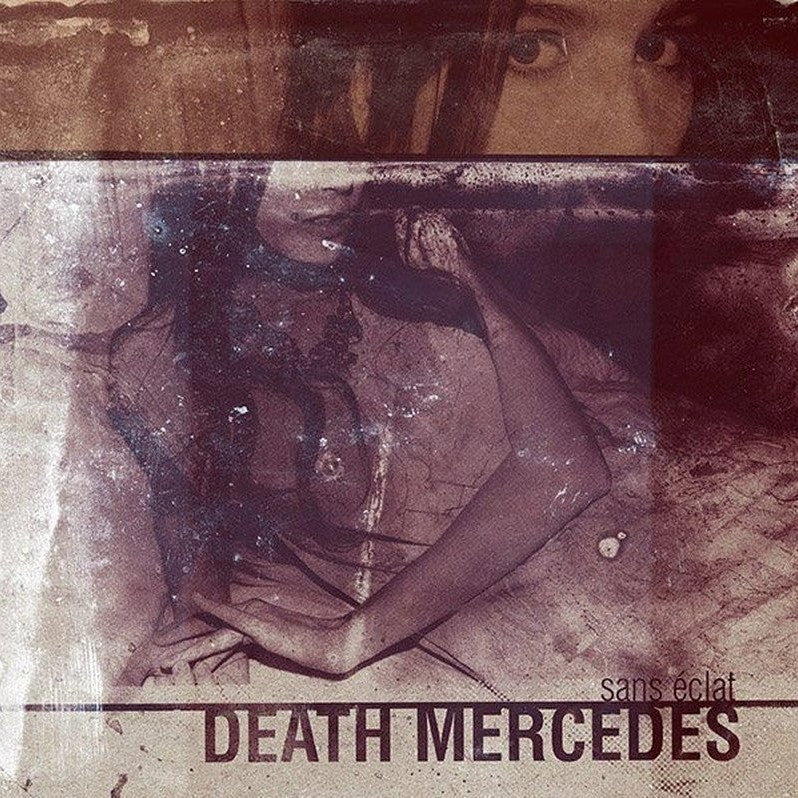 "DEATH MERCEDES ""Sans Éclat""-Throatruiner Records-Deathwish Inc Europe"