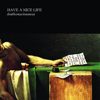 "HAVE A NICE LIFE ""Deathconsciousness""-The Flenser-Deathwish Inc Europe"