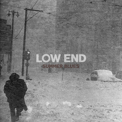 "LOW END ""Summer Blues"""