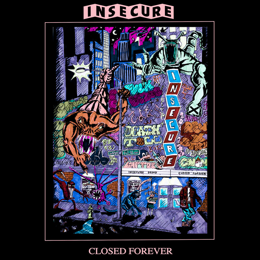 "INSECURE ""Closed Forever"""