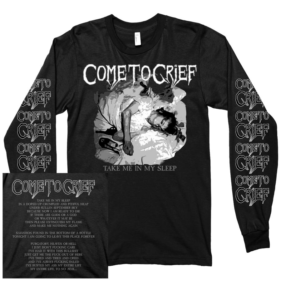 "COME TO GRIEF ""Take Me In My Sleep"" Black Longsleeve"
