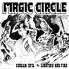 "MAGIC CIRCLE ""Scream Evil / Lighting Her Fire"""