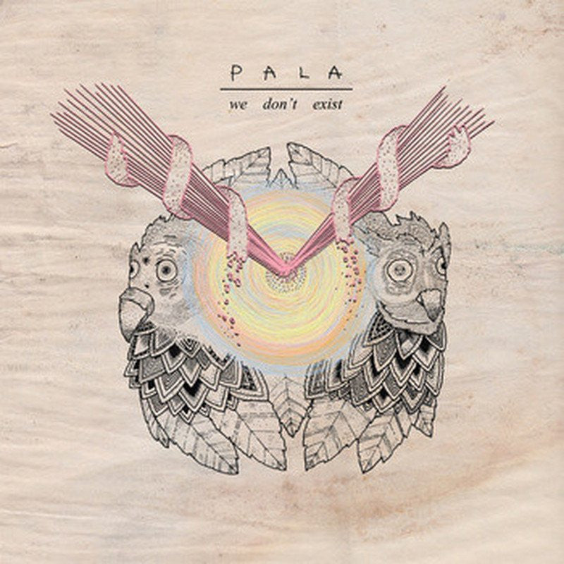 "PALA ""We Don't Exist""-A389 Recordings-Deathwish Inc Europe"