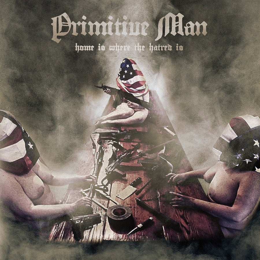 "PRIMITIVE MAN ""Home Is Where The Hatred Is""-Relapse Records-Deathwish Inc Europe"