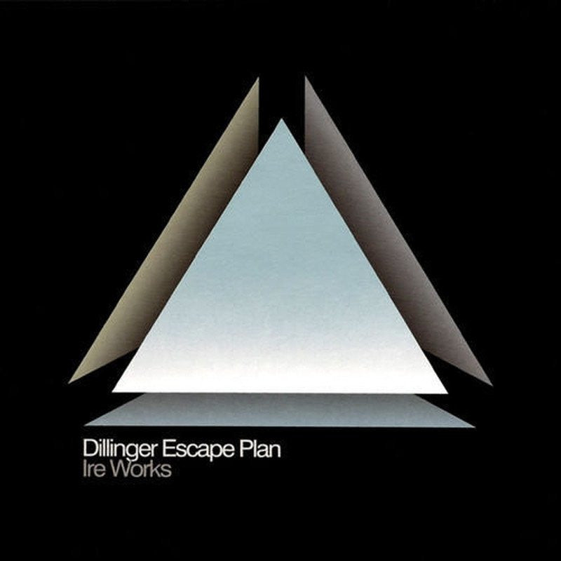 "THE DILLINGER ESCAPE PLAN ""Ire Works""-Relapse Records-Deathwish Inc Europe"