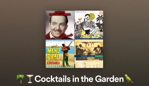 Playlist: Cocktails in the Garden