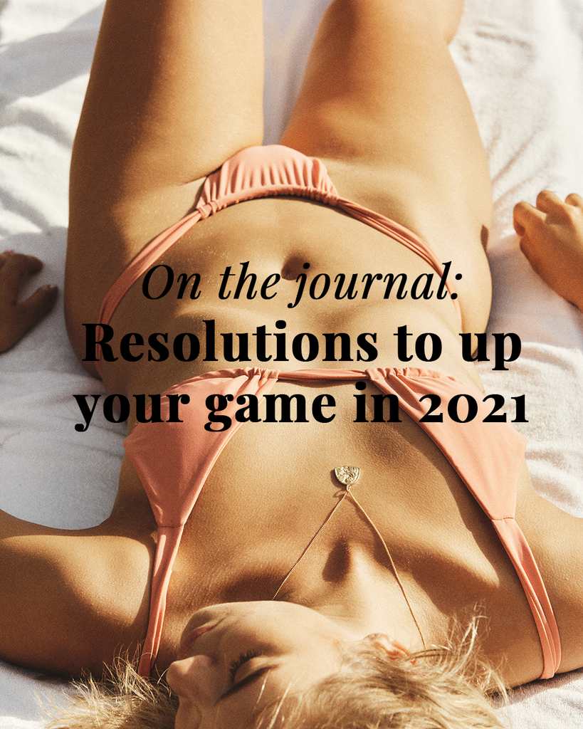 Resolutions to up your game in 2021