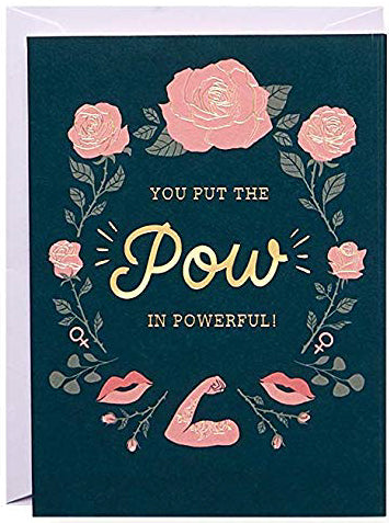 You put the POW in powerful! Greeting Card