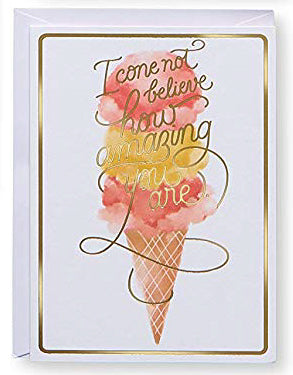 I cone not believe how amazing you are. Greeting Card