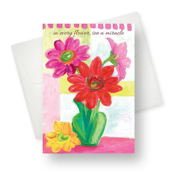 In every flower, see a miracle Greeting Card