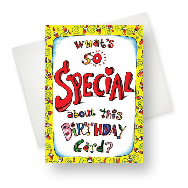 What's so special about this birthday card? Greeting Card