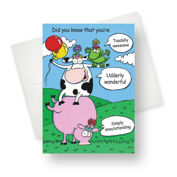 Toadally awesome, udderly wonderful, simply snoutstanding  Greeting Card