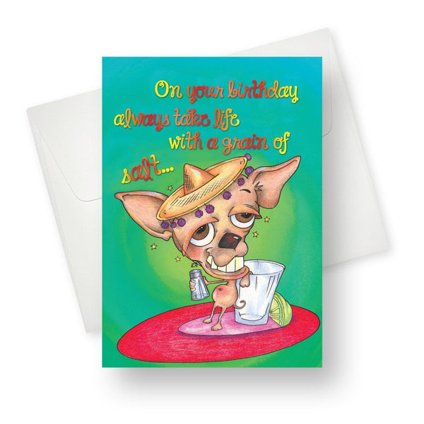 On your birthday always take life with a grain of salt... Greeting Card