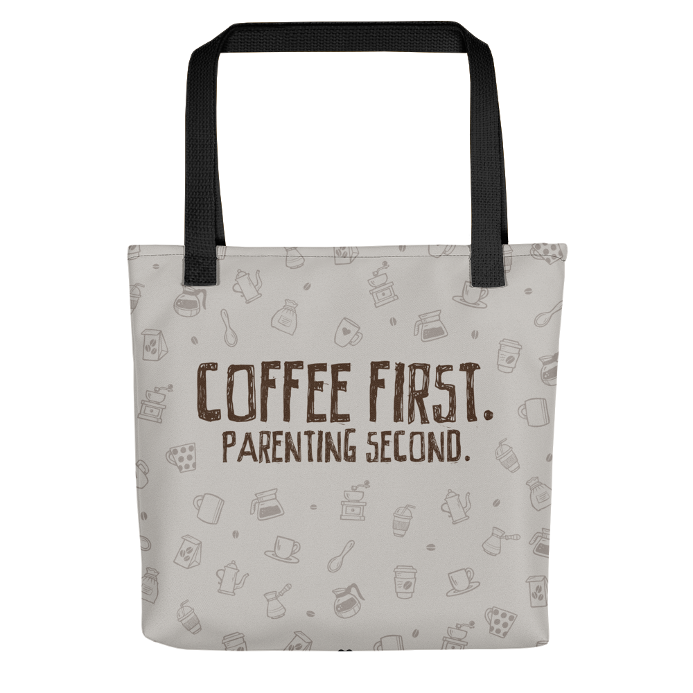 Coffee First, Parenting Second Tote