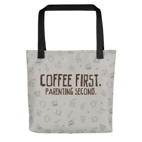 Coffee First. Parenting Second. Coffee Tote. Coffee Time. Coffee Lover