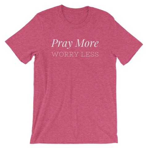 Heather Raspberry Unisex Pray More Worry Less t-shirt