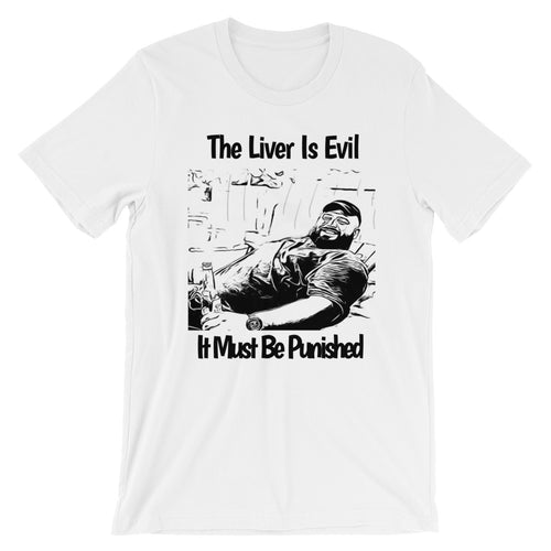 The Liver Is Evil It Must Be Punished Unisex 100% Cotton White T-Shirt, S- 4XL