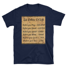 Six Ethics Of Life Unisex 100% Cotton T-Shirt, Black, White or Navy  S- 3XL