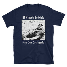 El Higado Es Malo Hay Que Castigarlo Unisex 100% Cotton T-Shirt, Black or Navy; S- 4XL