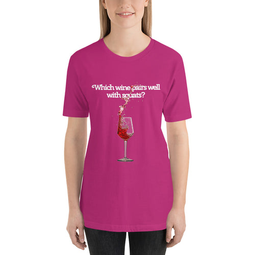 Which Wine Pairs Well With Squats?  Short-Sleeve Unisex 100% Cotton T-Shirt - XS - 4XL