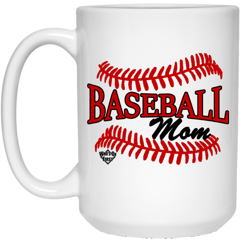 Who's on first baseball mom 15oz coffee mug white