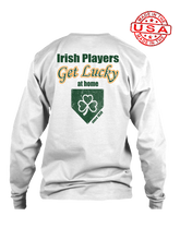 who's on first irish players get lucky at home long sleeve shirt white
