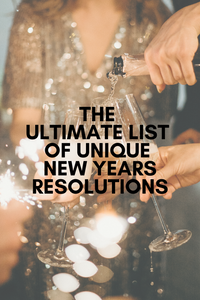 The Ultimate List of Unique New Years Resolutions
