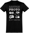 Je N'y Vais Pas Photo T-Shirt Unisexe