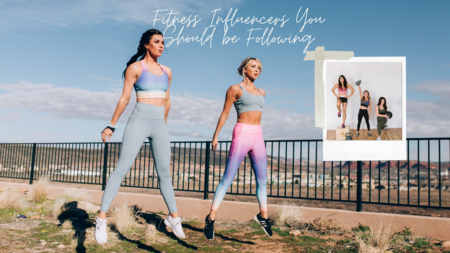 Fitness Influencers You Should be Following