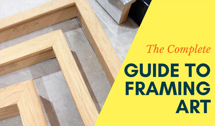A Complete Guide To Framing Art - How To Frame An Artwork