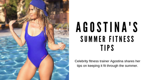 Agostina's Summer Fitness Tips