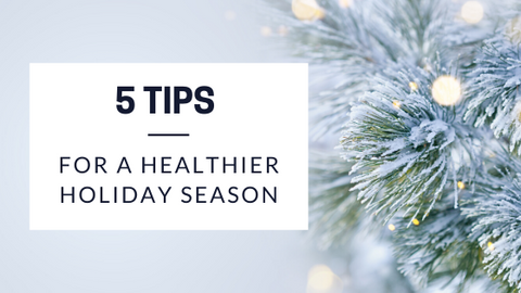 5 Tips For A Healthier Holiday Season