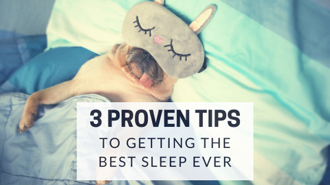 3 proven tips to getting the best sleep ever