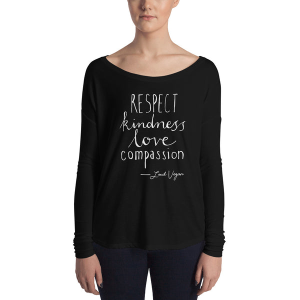 Loud Vegan Respect, Kindness, Love and Compassion Ladies' Long Sleeve Tee
