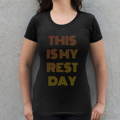 My Rest Day Woman's T-Shirt