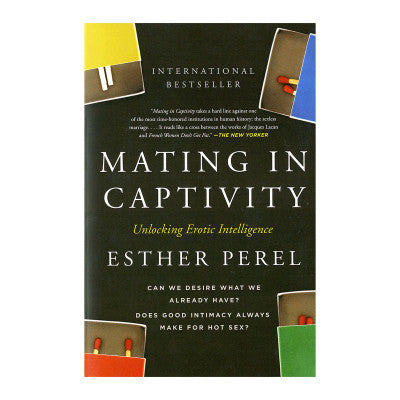 MATING IN CAPTIVITY: RECONCILING THE EROTIC & THE DOMESTIC BV