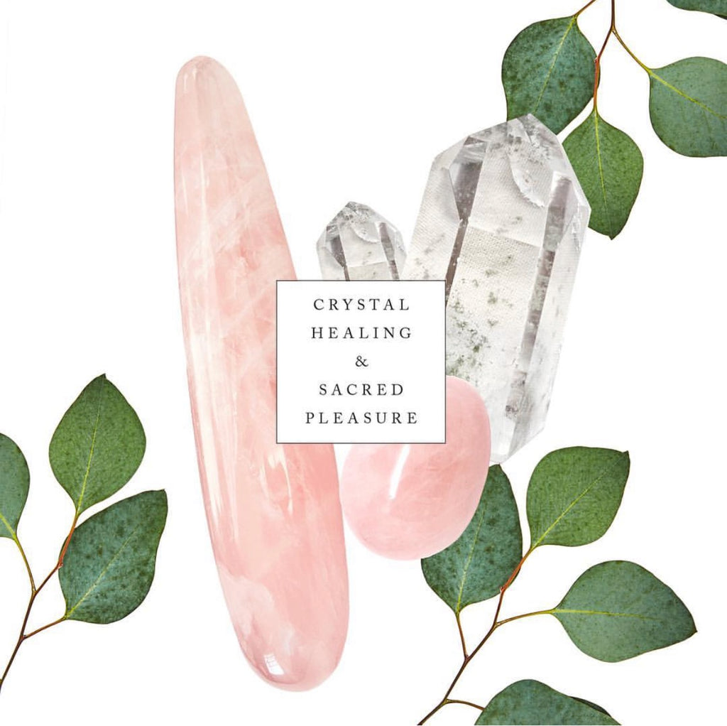 CRYSTAL HEALING AND SACRED PLEASURE