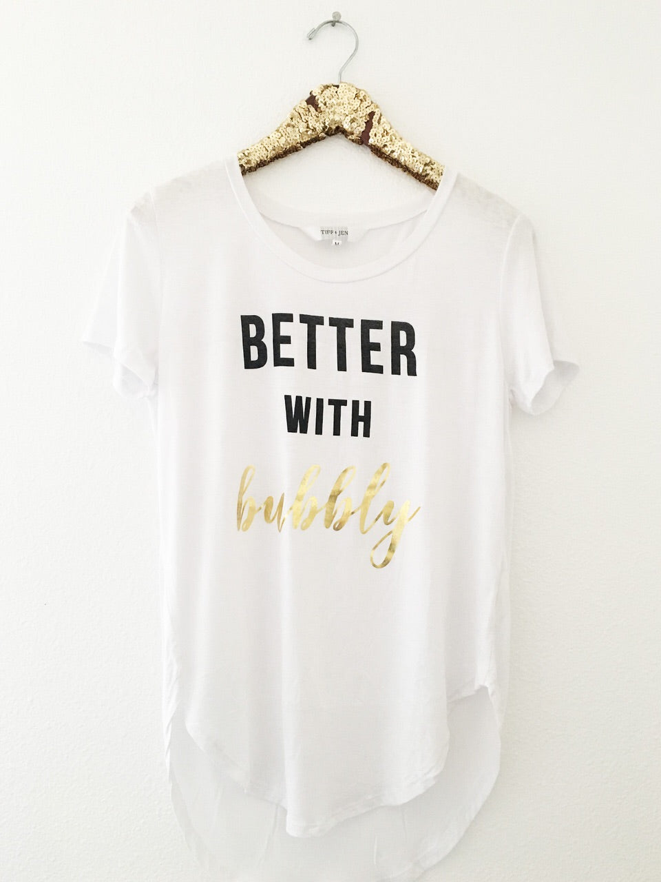 Better with Bubbly Tshirt