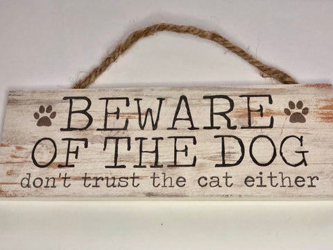 Beware of the Dog...don't trust the cat either